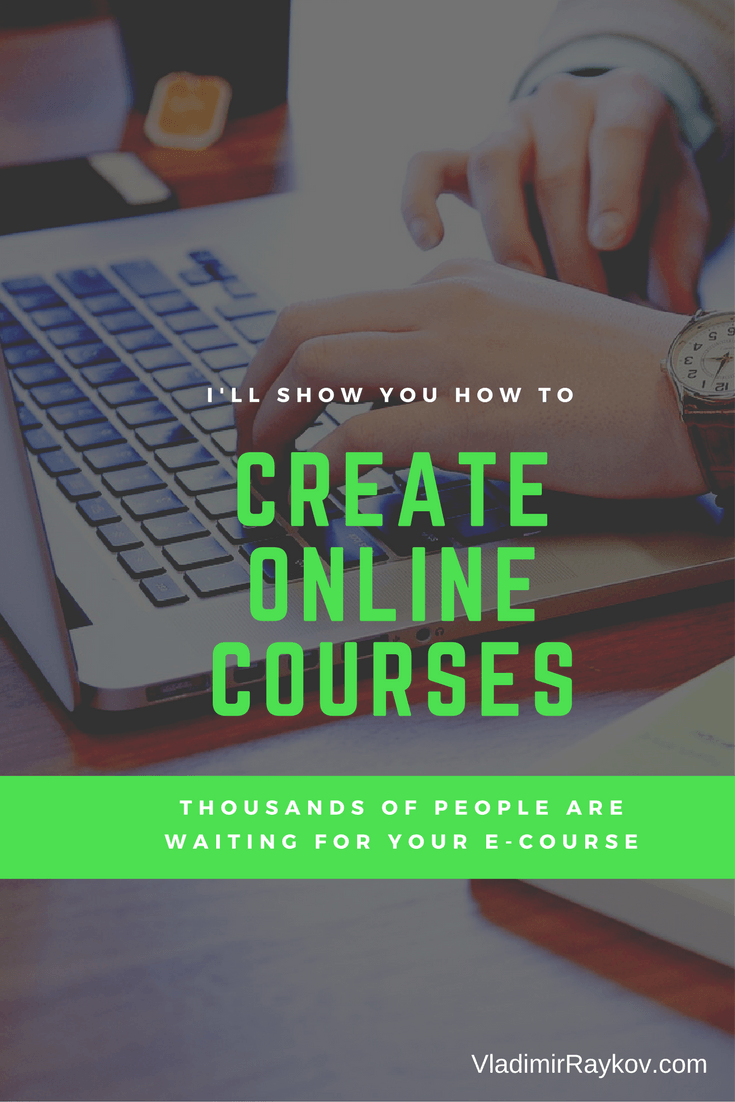 Create Online Courses By Vladimir Raykov